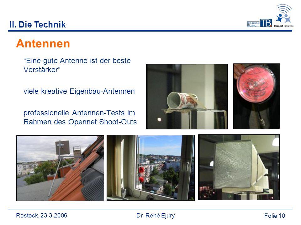 """Rostock, 23.3.2006 Dr. René Ejury Folie 10 II. Die Technik Antennen """"Eine gute Antenne ist der beste Verstärker"""" viele kreative Eigenbau-Antennen prof"""