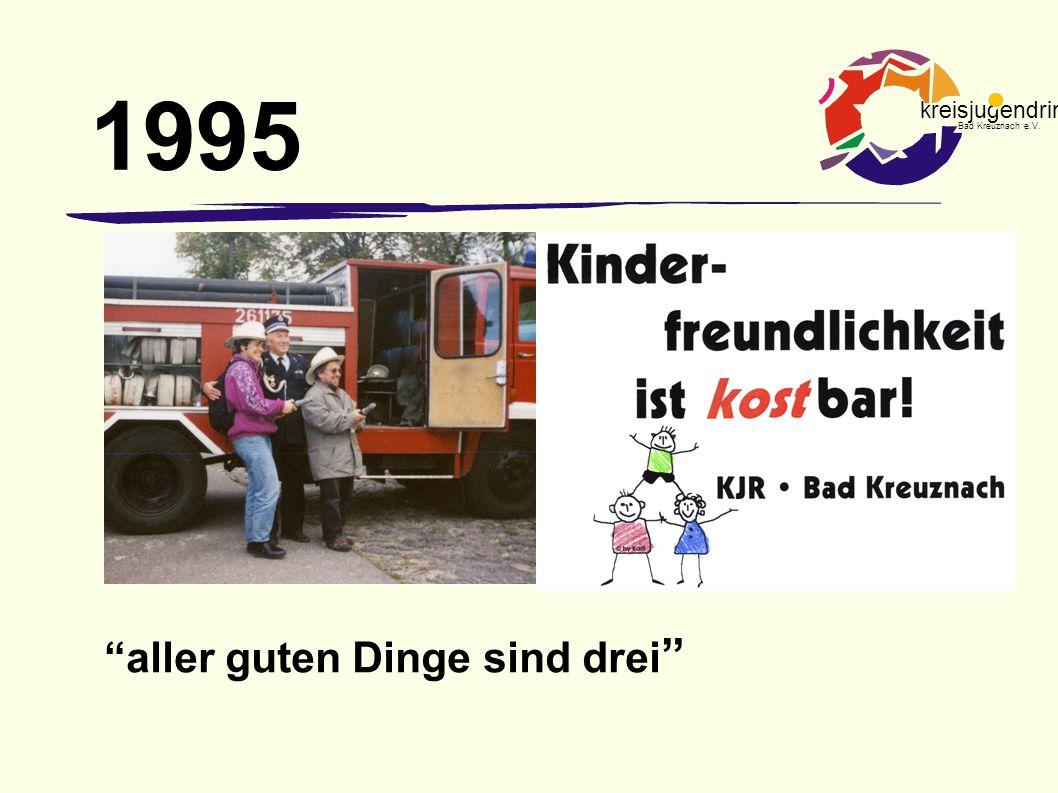 "kreisjugendring Bad Kreuznach e.V. 1995 ""aller guten Dinge sind drei """
