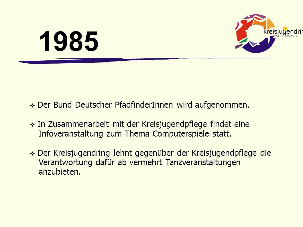kreisjugendring Bad Kreuznach e.V.  Der Bund Deutscher PfadfinderInnen wird aufgenommen.  In Zusammenarbeit mit der Kreisjugendpflege findet eine In