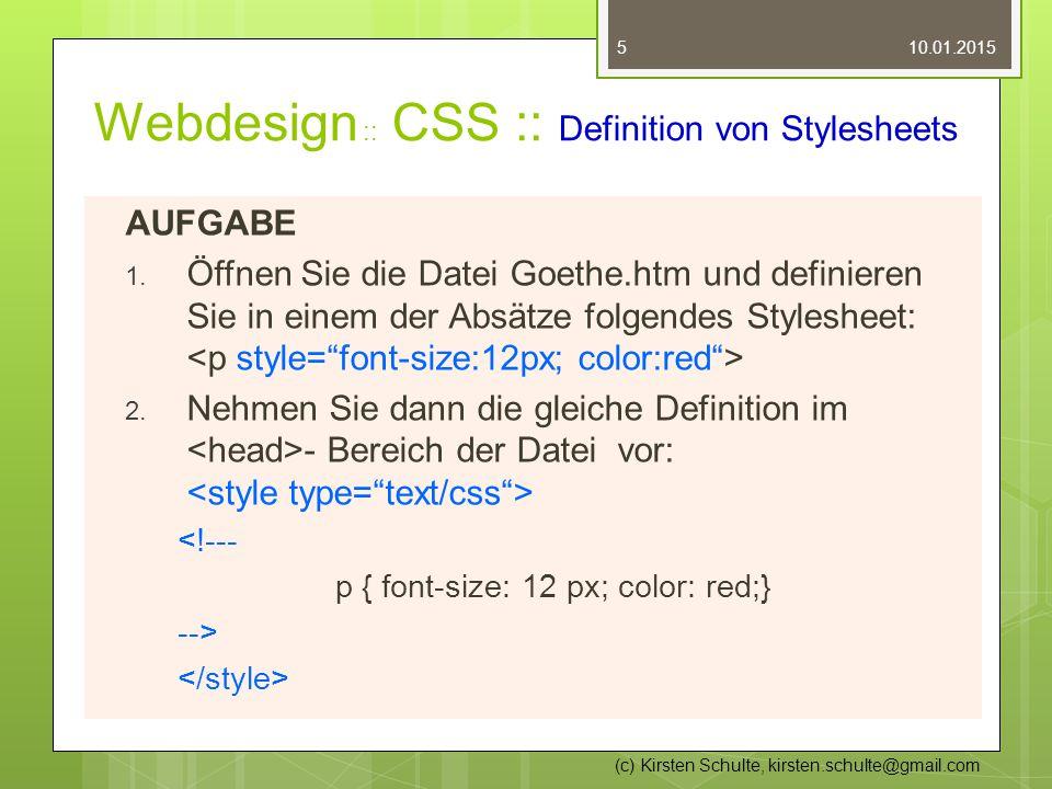 Webdesign :: CSS :: Definition von Stylesheets AUFGABE 1. Öffnen Sie die Datei Goethe.htm und definieren Sie in einem der Absätze folgendes Stylesheet