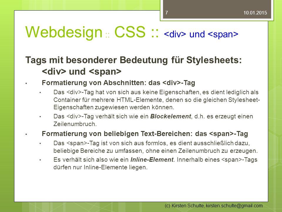 Webdesign :: CSS :: und Tags mit besonderer Bedeutung für Stylesheets: und Formatierung von Abschnitten: das -Tag Das -Tag hat von sich aus keine Eige