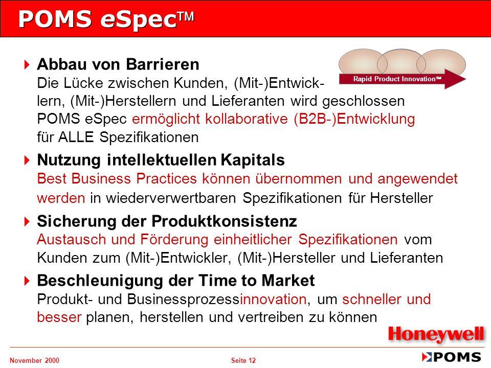 November 2000 Seite 12 POMS eSpec   Abbau von Barrieren Die Lücke zwischen Kunden, (Mit-)Entwick- lern, (Mit-)Herstellern und Lieferanten wird gesc