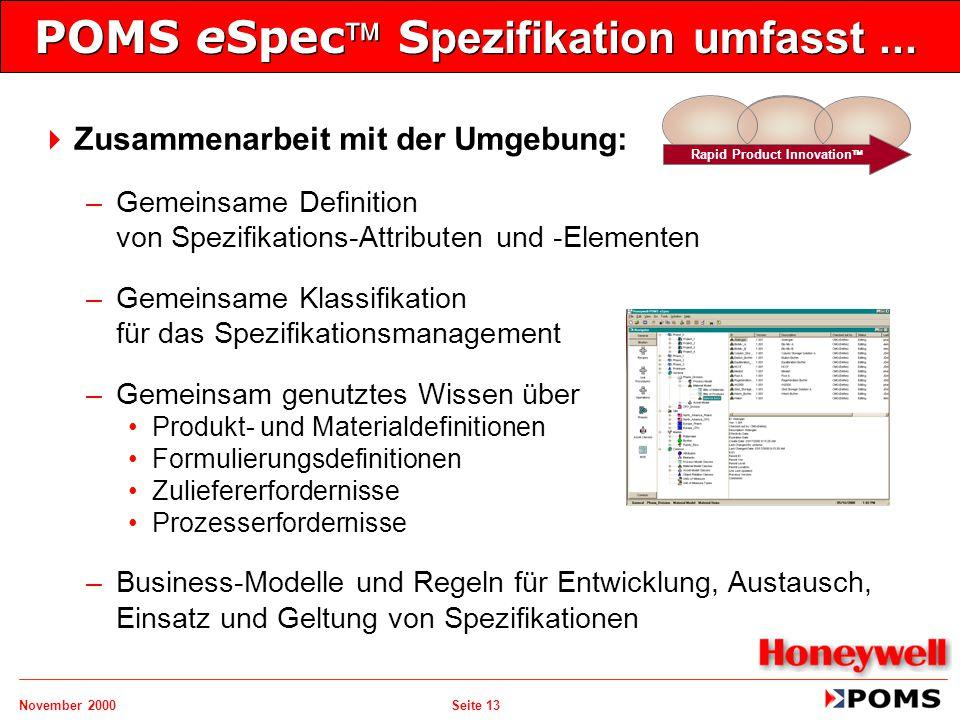 November 2000 Seite 13 POMS eSpec S pezifikation umfasst...  Zusammenarbeit mit der Umgebung: –Gemeinsame Definition von Spezifikations-Attributen u