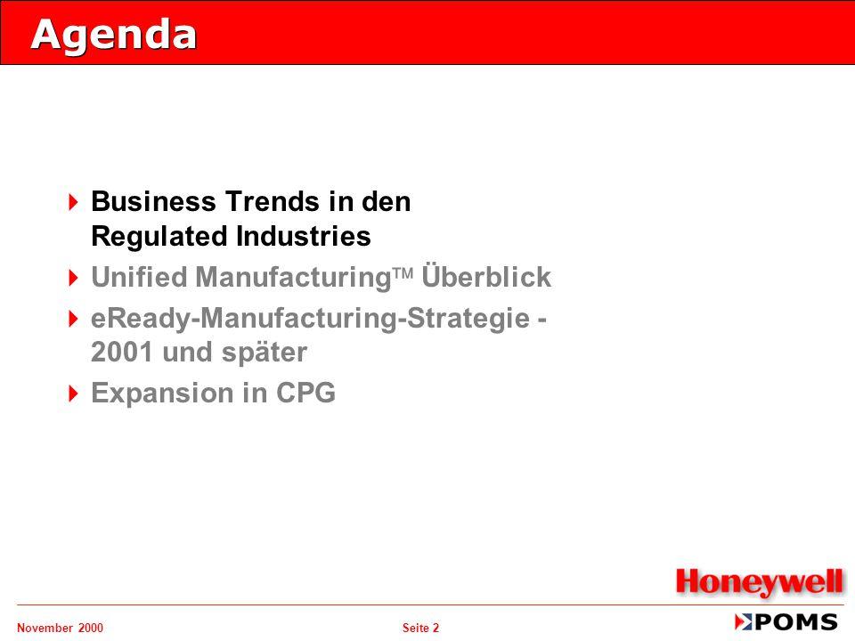 November 2000 Seite 2 Agenda   Business Trends in den Regulated Industries   Unified Manufacturing  Überblick   eReady-Manufacturing-Strategie