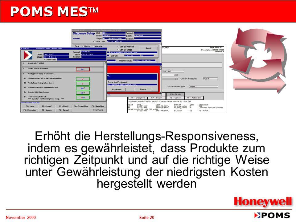 November 2000 Seite 20 POMS MES Erhöht die Herstellungs-Responsiveness, indem es gewährleistet, dass Produkte zum richtigen Zeitpunkt und auf die ric