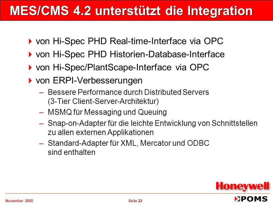 November 2000 Seite 22 MES/CMS 4.2 unterstützt die Integration   von Hi-Spec PHD Real-time-Interface via OPC   von Hi-Spec PHD Historien-Database-
