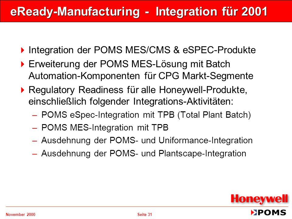 November 2000 Seite 31 eReady-Manufacturing - Integration für 2001   Integration der POMS MES/CMS & eSPEC-Produkte   Erweiterung der POMS MES-Lösu