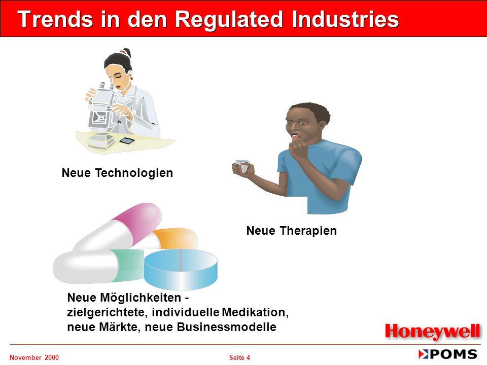November 2000 Seite 5 Agenda   Business Trends in den Regulated Industries   Unified Manufacturing  Überblick – –Honeywell-POMS - Vision – –Unified Manufacturing – –Produkte: MES, CMS – –Freigabe erweiterter Produkte für Europa MES/CMS 4.2 eSpec   eReady-Manufacturing-Strategie - 2001 und später   Expansion in CPG