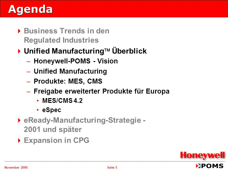 November 2000 Seite 5 Agenda   Business Trends in den Regulated Industries   Unified Manufacturing  Überblick – –Honeywell-POMS - Vision – –Unifi