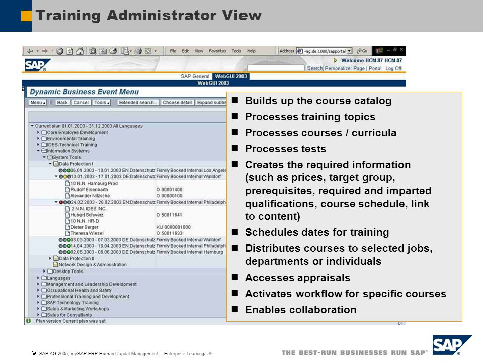  SAP AG 2005, mySAP ERP Human Capital Management – Enterprise Learning/ 14 Training Administrator View Dynamic Training Menu Builds up the course cat