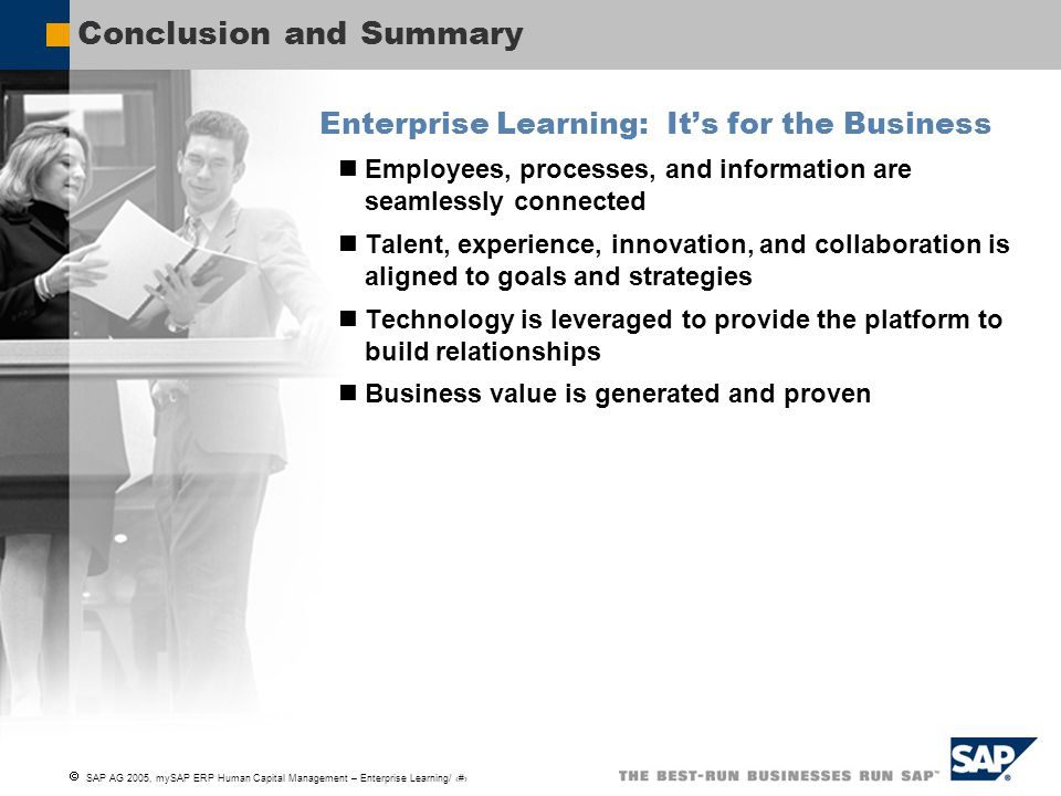  SAP AG 2005, mySAP ERP Human Capital Management – Enterprise Learning/ 19 Conclusion and Summary Enterprise Learning: It's for the Business Employee