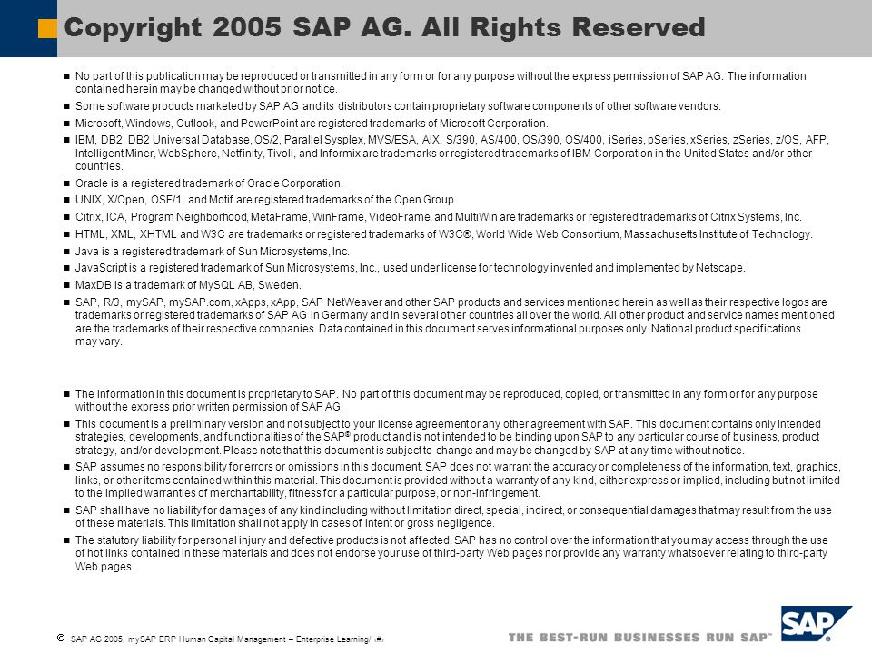  SAP AG 2005, mySAP ERP Human Capital Management – Enterprise Learning/ 21 No part of this publication may be reproduced or transmitted in any form or for any purpose without the express permission of SAP AG.