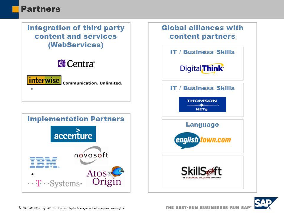  SAP AG 2005, mySAP ERP Human Capital Management – Enterprise Learning/ 6 Global alliances with content partners Partners Language IT / Business Skil