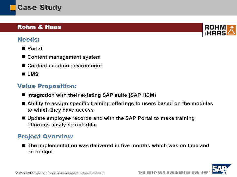 SAP AG 2005, mySAP ERP Human Capital Management – Enterprise Learning/ 8 Case Study Rohm & Haas Needs: Portal Content management system Content crea