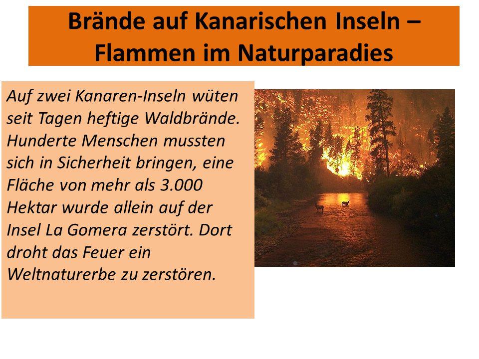 Brände auf Kanarischen Inseln – Flammen im Naturparadies Auf zwei Kanaren-Inseln wüten seit Tagen heftige Waldbrände. Hunderte Menschen mussten sich i