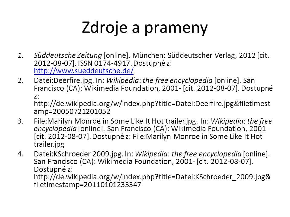 Zdroje a prameny 1.Süddeutsche Zeitung [online]. München: Süddeutscher Verlag, 2012 [cit. 2012-08-07]. ISSN 0174-4917. Dostupné z: http://www.sueddeut