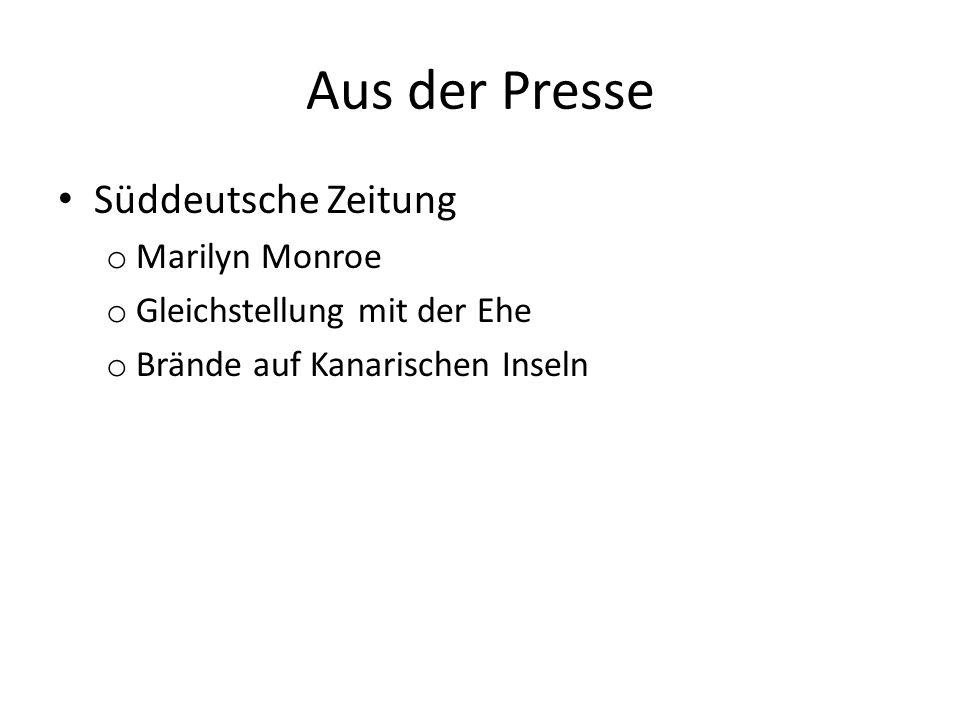 Aus der Presse Süddeutsche Zeitung o Marilyn Monroe o Gleichstellung mit der Ehe o Brände auf Kanarischen Inseln
