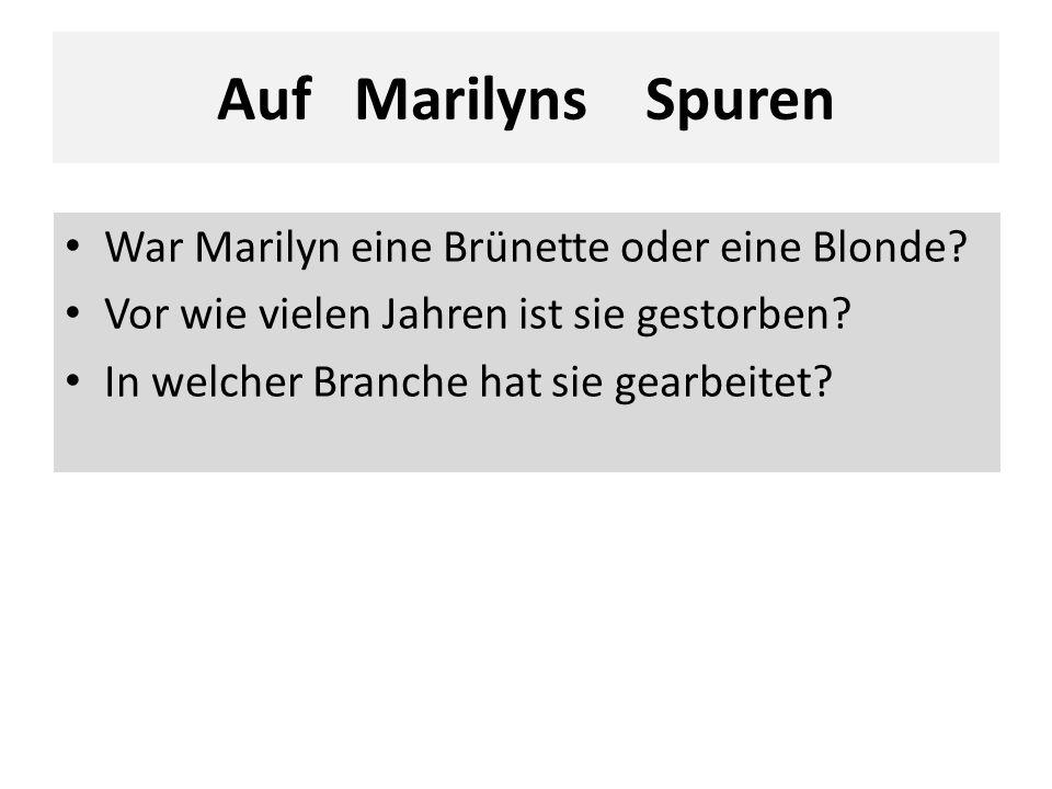 War Marilyn eine Brünette oder eine Blonde? Vor wie vielen Jahren ist sie gestorben? In welcher Branche hat sie gearbeitet?