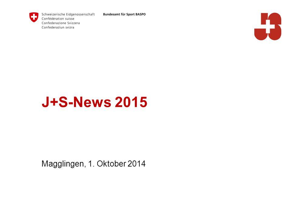 J+S-News 2015 Magglingen, 1. Oktober 2014