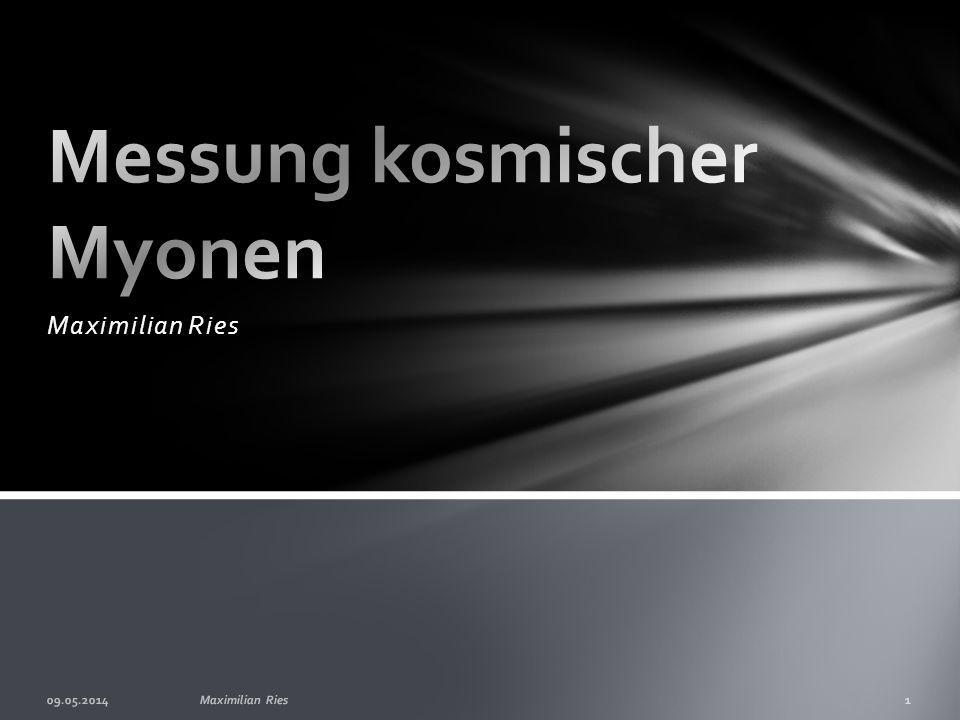 Myonen und ihre Entstehung Szintillatoren Photomultiplier VMEbus Mein Praktikum Quellen Inhaltsübersicht 09.05.2014Maximilian Ries2