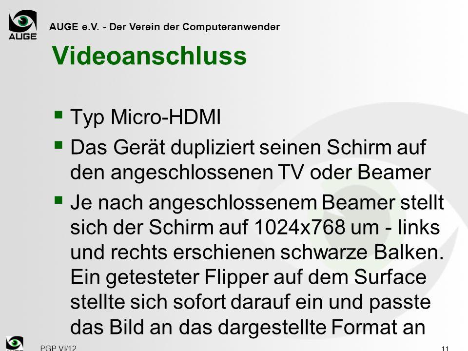 AUGE e.V. - Der Verein der Computeranwender Videoanschluss  Typ Micro-HDMI  Das Gerät dupliziert seinen Schirm auf den angeschlossenen TV oder Beame