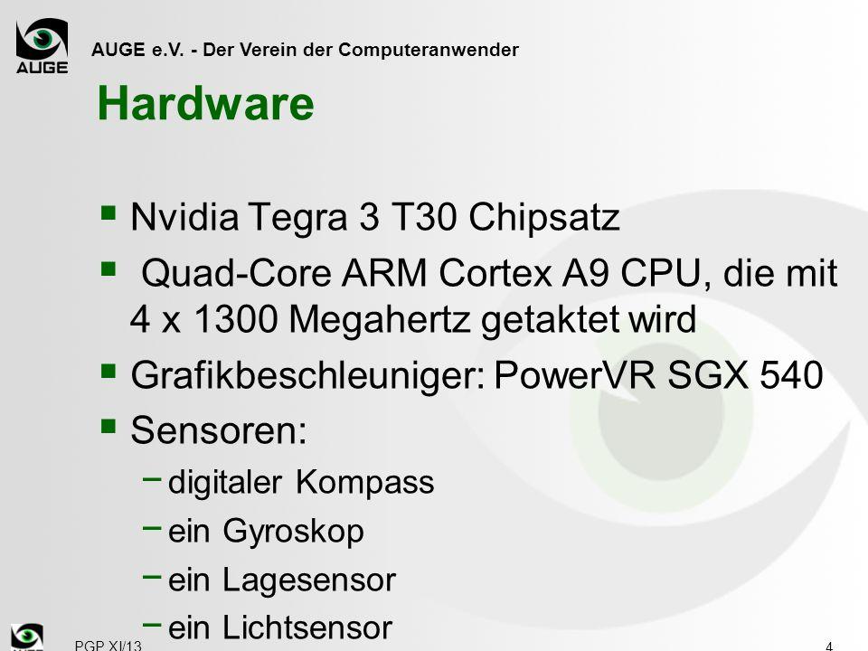 AUGE e.V. - Der Verein der Computeranwender Hardware 4 PGP XI/13  Nvidia Tegra 3 T30 Chipsatz  Quad-Core ARM Cortex A9 CPU, die mit 4 x 1300 Megaher