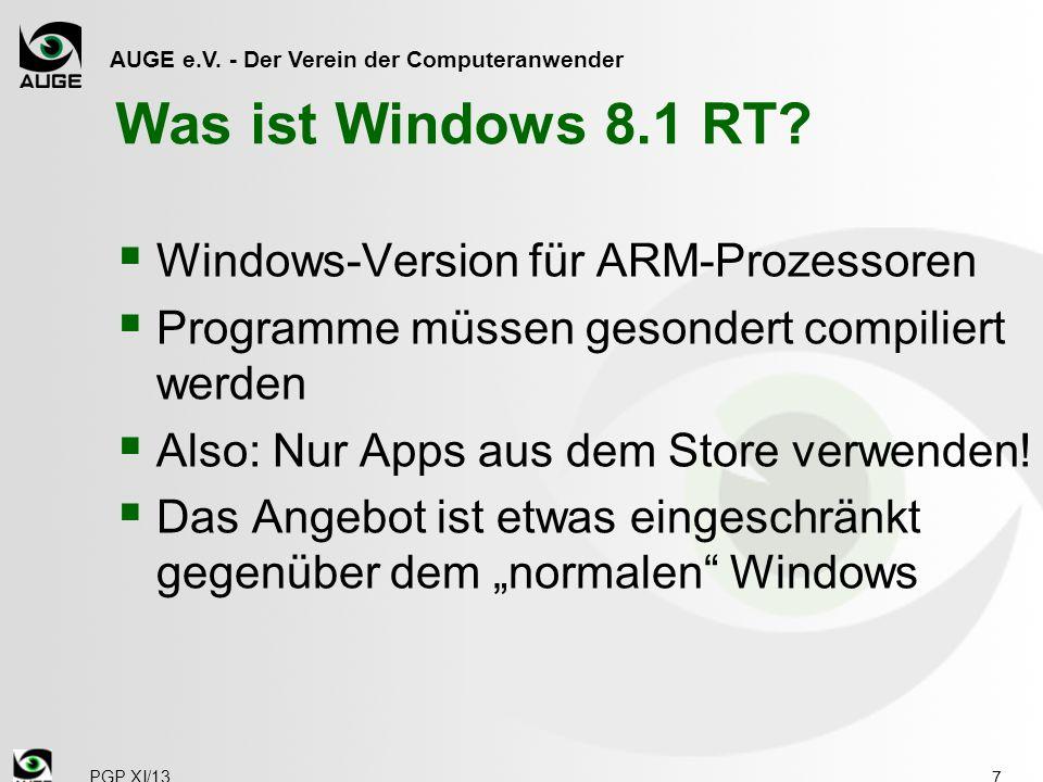 AUGE e.V. - Der Verein der Computeranwender Was ist Windows 8.1 RT?  Windows-Version für ARM-Prozessoren  Programme müssen gesondert compiliert werd