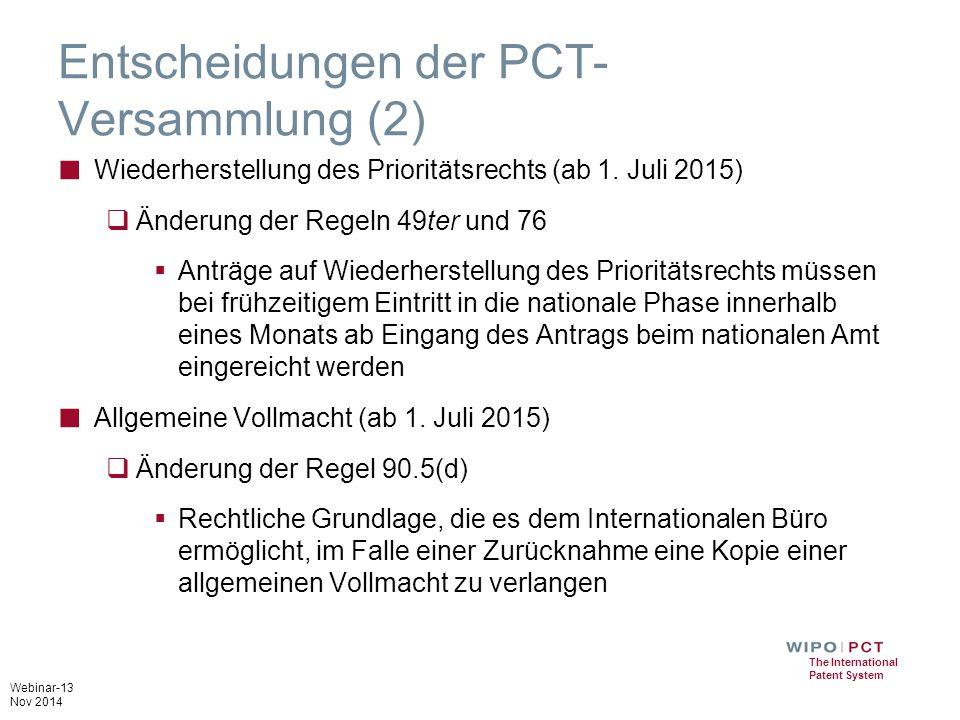 Webinar-13 Nov 2014 The International Patent System Entscheidungen der PCT- Versammlung (2) ■ Wiederherstellung des Prioritätsrechts (ab 1.