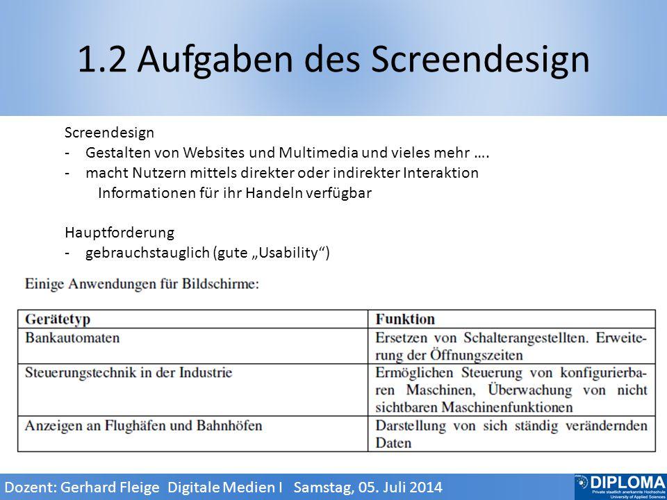 1.2 Aufgaben des Screendesign Screendesign -Gestalten von Websites und Multimedia und vieles mehr ….