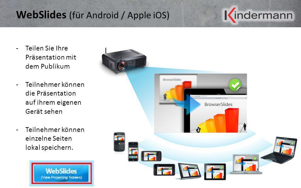 WebSlides (für Android / Apple iOS) -Teilen Sie Ihre Präsentation mit dem Publikum -Teilnehmer können die Präsentation auf ihrem eigenen Gerät sehen -