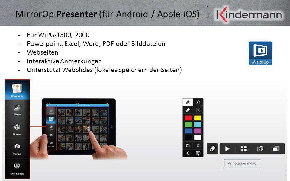 MirrorOp Presenter (für Android / Apple iOS) -Für WiPG-1500, 2000 -Powerpoint, Excel, Word, PDF oder Bilddateien -Webseiten -Interaktive Anmerkungen -
