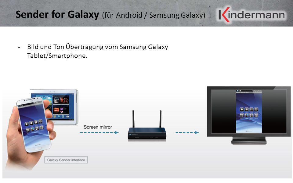 Sender for Galaxy (für Android / Samsung Galaxy) -Bild und Ton Übertragung vom Samsung Galaxy Tablet/Smartphone.