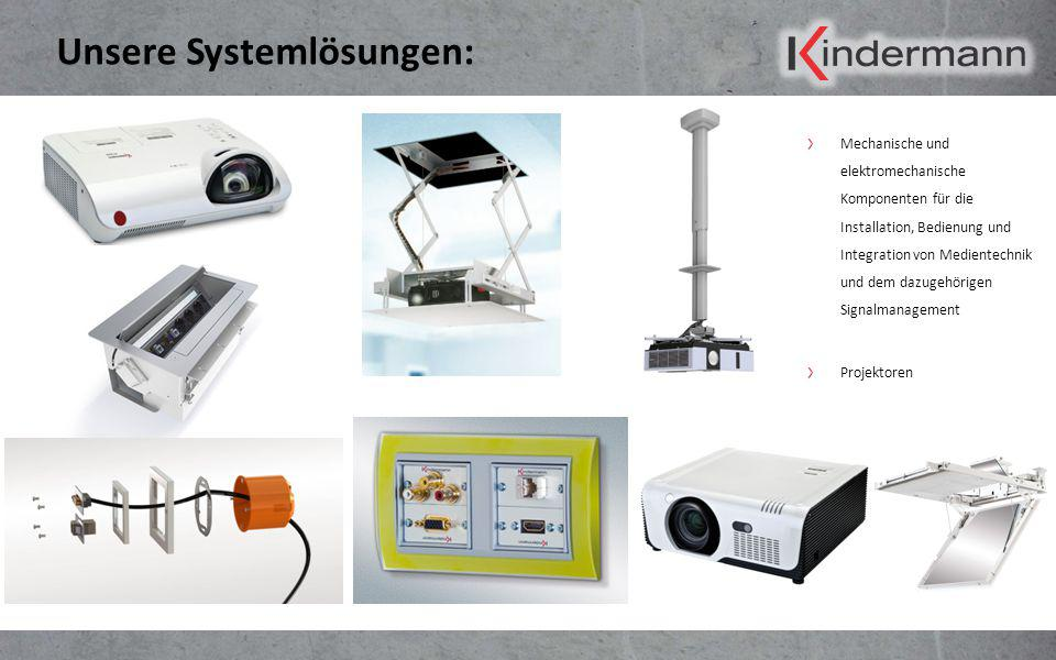 Unsere Systemlösungen: Mechanische und elektromechanische Komponenten für die Installation, Bedienung und Integration von Medientechnik und dem dazuge