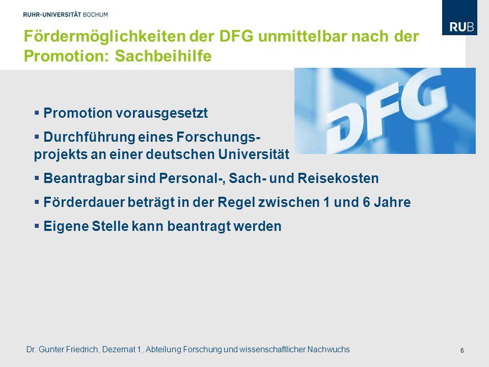 6  Promotion vorausgesetzt  Durchführung eines Forschungs- projekts an einer deutschen Universität  Beantragbar sind Personal-, Sach- und Reisekost