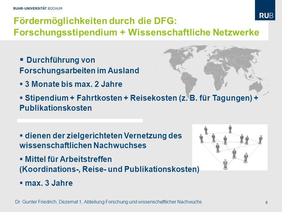 8  Durchführung von Forschungsarbeiten im Ausland  3 Monate bis max. 2 Jahre  Stipendium + Fahrtkosten + Reisekosten (z. B. für Tagungen) + Publika