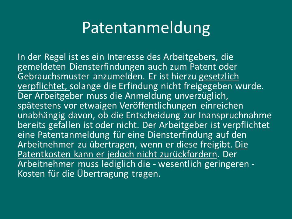 Patentanmeldung In der Regel ist es ein Interesse des Arbeitgebers, die gemeldeten Diensterfindungen auch zum Patent oder Gebrauchsmuster anzumelden.
