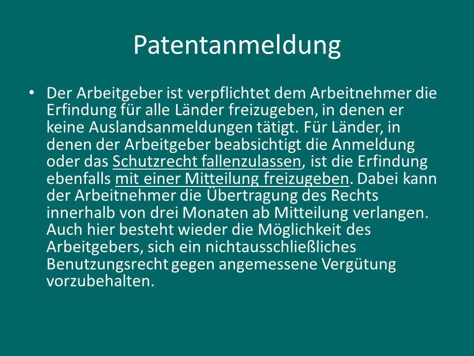Patentanmeldung Der Arbeitgeber ist verpflichtet dem Arbeitnehmer die Erfindung für alle Länder freizugeben, in denen er keine Auslandsanmeldungen tät