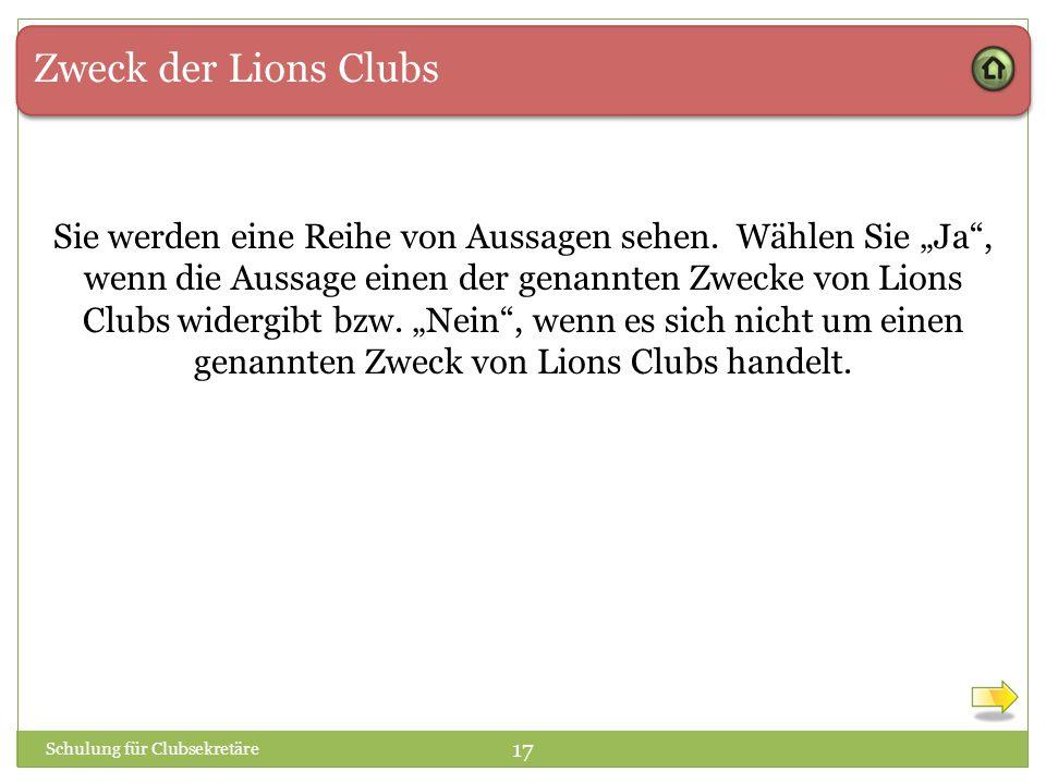 """Zweck der Lions Clubs Schulung für Clubsekretäre 17 Sie werden eine Reihe von Aussagen sehen. Wählen Sie """"Ja"""", wenn die Aussage einen der genannten Zw"""