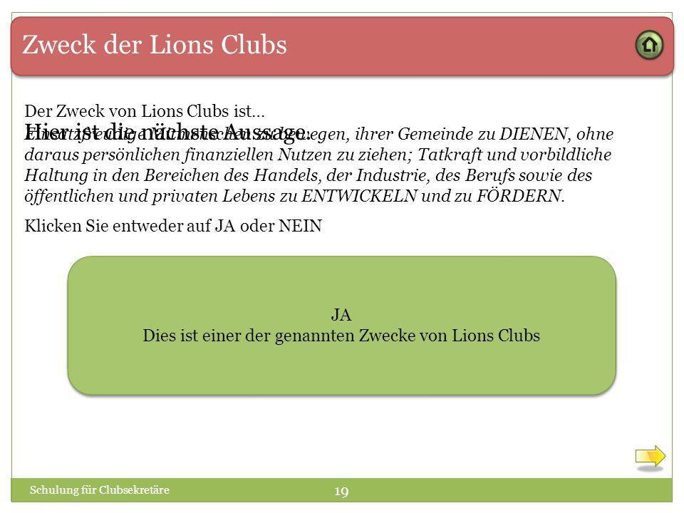 Zweck der Lions Clubs Der Zweck von Lions Clubs ist… Einsatzfreudige Mitmenschen zu bewegen, ihrer Gemeinde zu DIENEN, ohne daraus persönlichen finanz