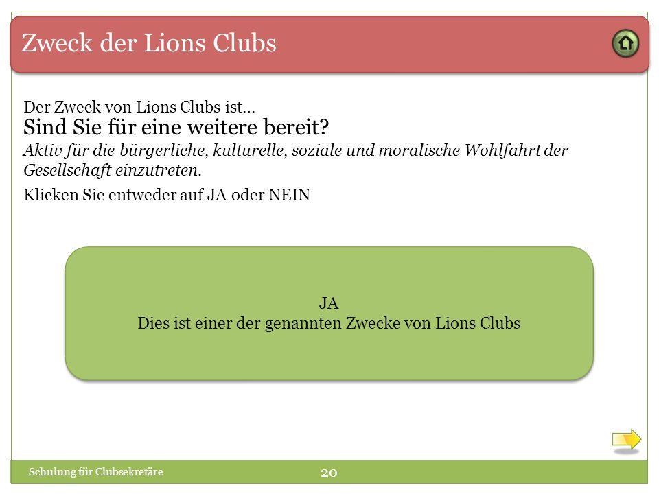 Zweck der Lions Clubs Der Zweck von Lions Clubs ist… Aktiv für die bürgerliche, kulturelle, soziale und moralische Wohlfahrt der Gesellschaft einzutre