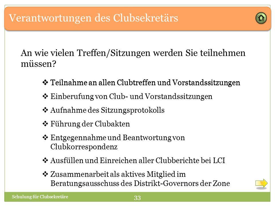  Teilnahme an allen Clubtreffen und Vorstandssitzungen  Einberufung von Club- und Vorstandssitzungen  Aufnahme des Sitzungsprotokolls  Führung der