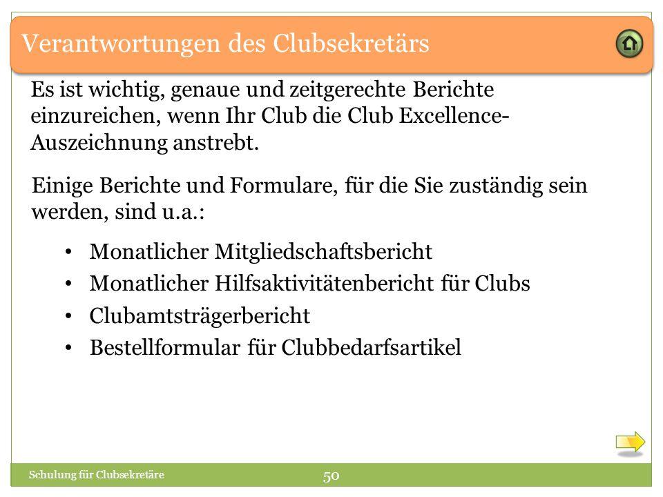 Verantwortungen des Clubsekretärs Es ist wichtig, genaue und zeitgerechte Berichte einzureichen, wenn Ihr Club die Club Excellence- Auszeichnung anstr