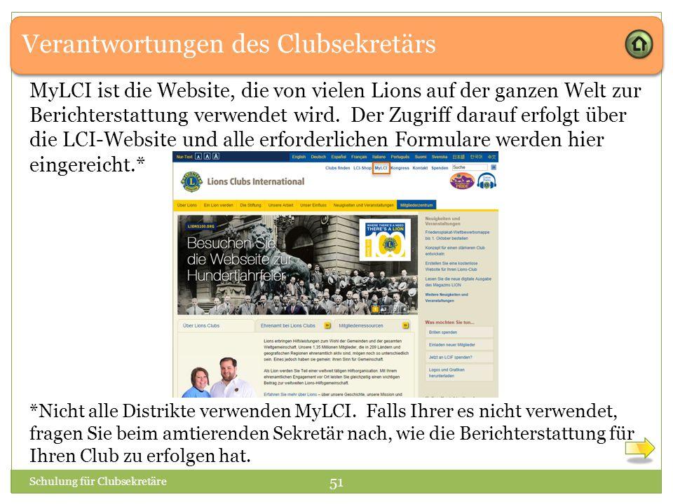 Verantwortungen des Clubsekretärs MyLCI ist die Website, die von vielen Lions auf der ganzen Welt zur Berichterstattung verwendet wird. Der Zugriff da