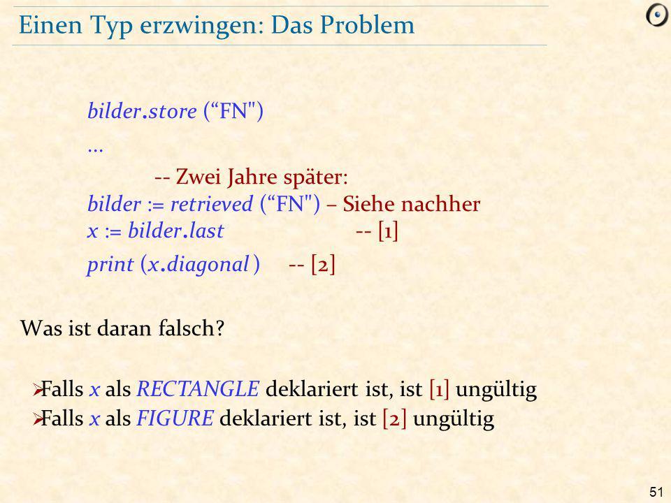 51 Einen Typ erzwingen: Das Problem bilder. store ( FN )...