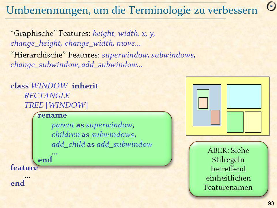 93 Umbenennungen, um die Terminologie zu verbessern ' 'Graphische'' Features: height, width, x, y, change_height, change_width, move...