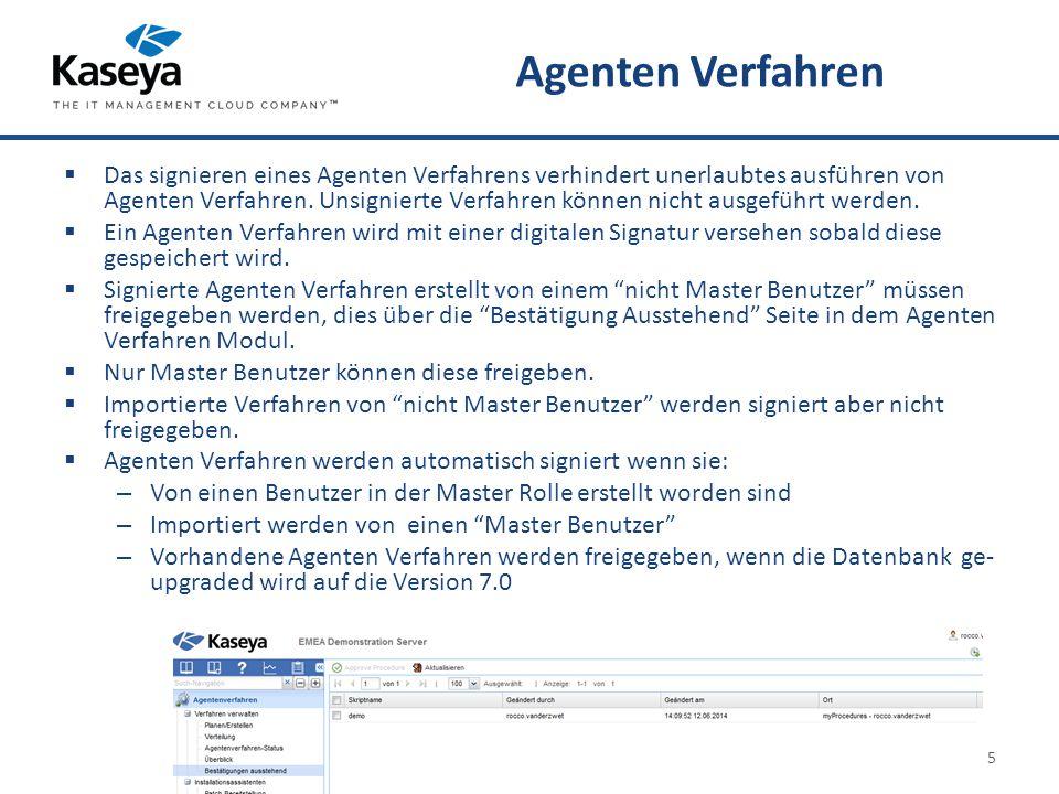 Agenten Verfahren  Das signieren eines Agenten Verfahrens verhindert unerlaubtes ausführen von Agenten Verfahren.