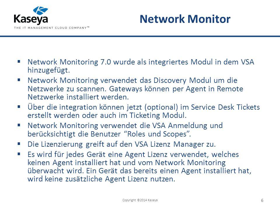Network Monitor  Network Monitoring 7.0 wurde als integriertes Modul in dem VSA hinzugefügt.
