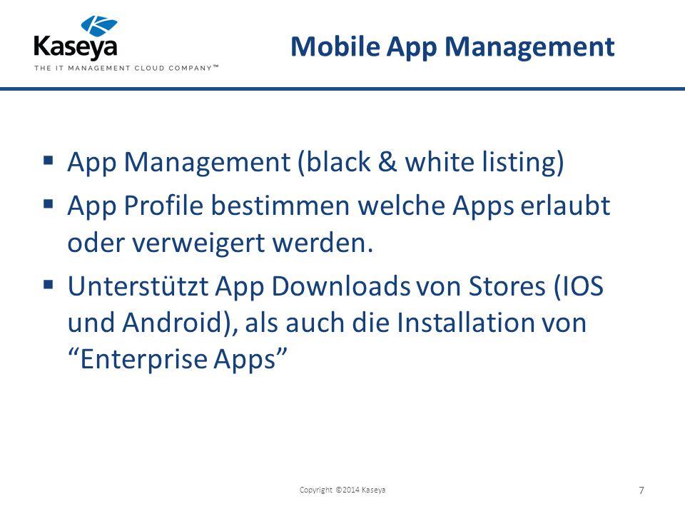 Mobile App Management  App Management (black & white listing)  App Profile bestimmen welche Apps erlaubt oder verweigert werden.