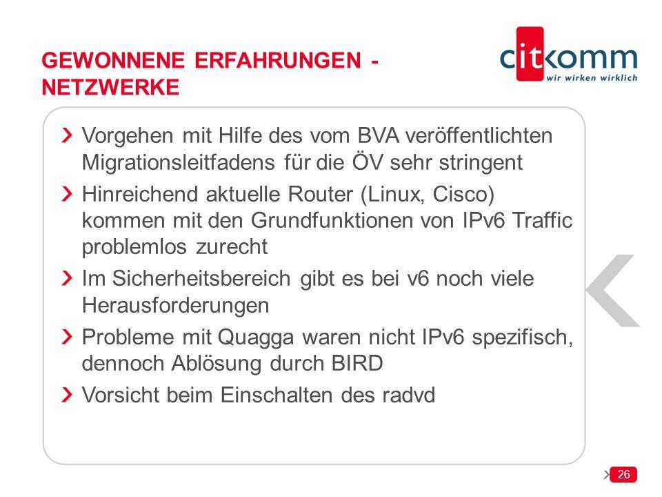 26 GEWONNENE ERFAHRUNGEN - NETZWERKE Vorgehen mit Hilfe des vom BVA veröffentlichten Migrationsleitfadens für die ÖV sehr stringent Hinreichend aktuel