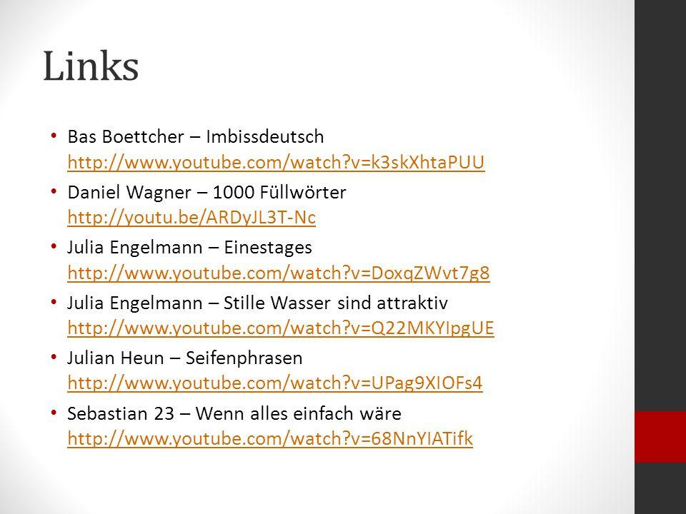 Links Yasmin Hafedh - Weltschmerz http://www.youtube.com/watch?v=Kb32cE7_Yjs http://www.youtube.com/watch?v=Kb32cE7_Yjs Lara Stoll – Duden http://www.youtube.com/watch?v=YyGLHBjbRp0 http://www.youtube.com/watch?v=YyGLHBjbRp0 Gabriel Vetter - Migros vs.
